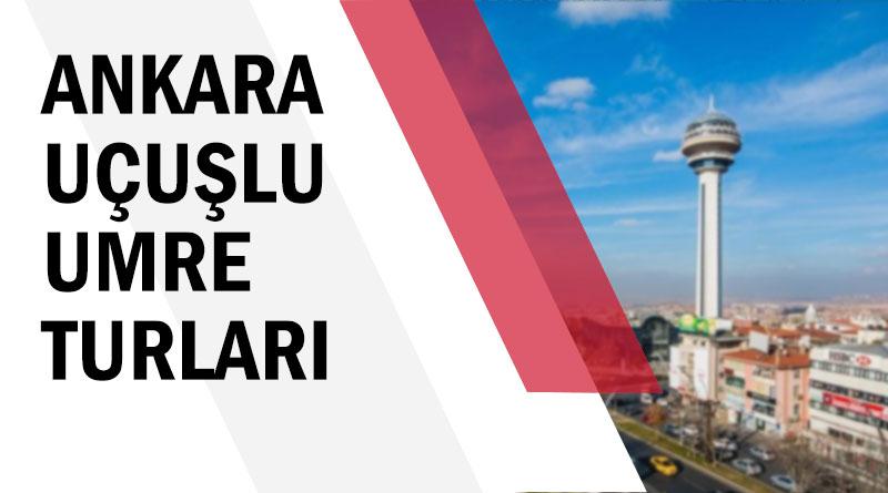 Ankara uçuşlu umre turları